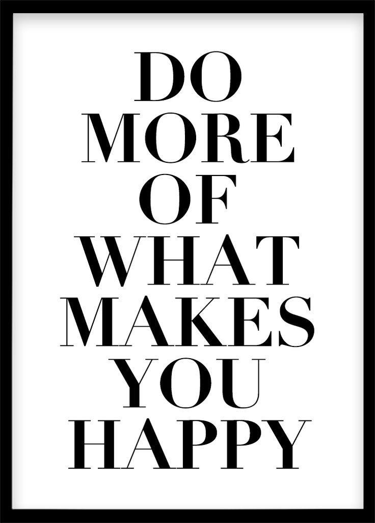 Do More of What Makes You Happy, Typografie / Typography Poster, Schwarz Weiß Poster, Wand Dekoration zum Ausdrucken, Fashion Zitat Schwarz #domoreof…