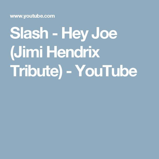 Slash - Hey Joe (Jimi Hendrix Tribute) - YouTube