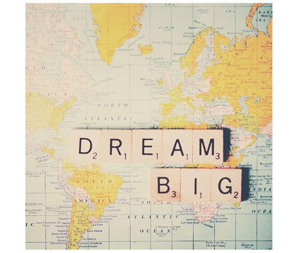 Dream Big and Travel Somewhere Cool!