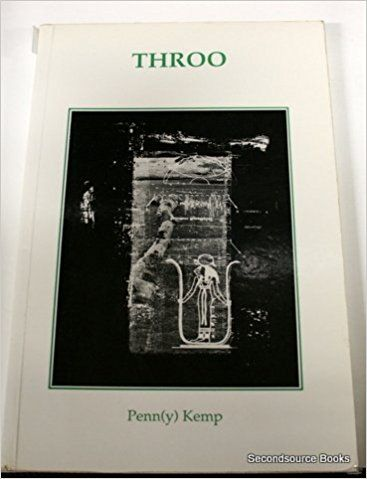 Throo : Wise Cracking C'Odes from the Lunar Plexus: Penn (Penny) Kemp: 9780920259207: Amazon.com: Books