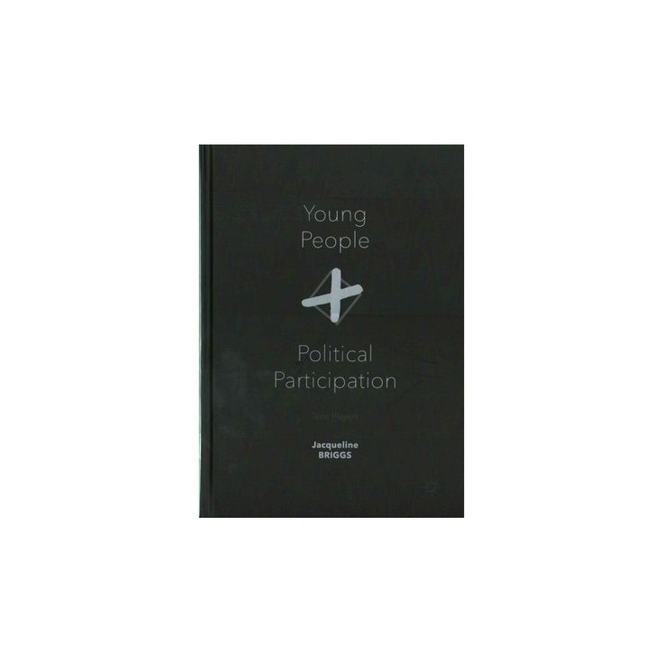 Young People and Political Participation : Teen Players (Hardcover) (Jacqueline Briggs)