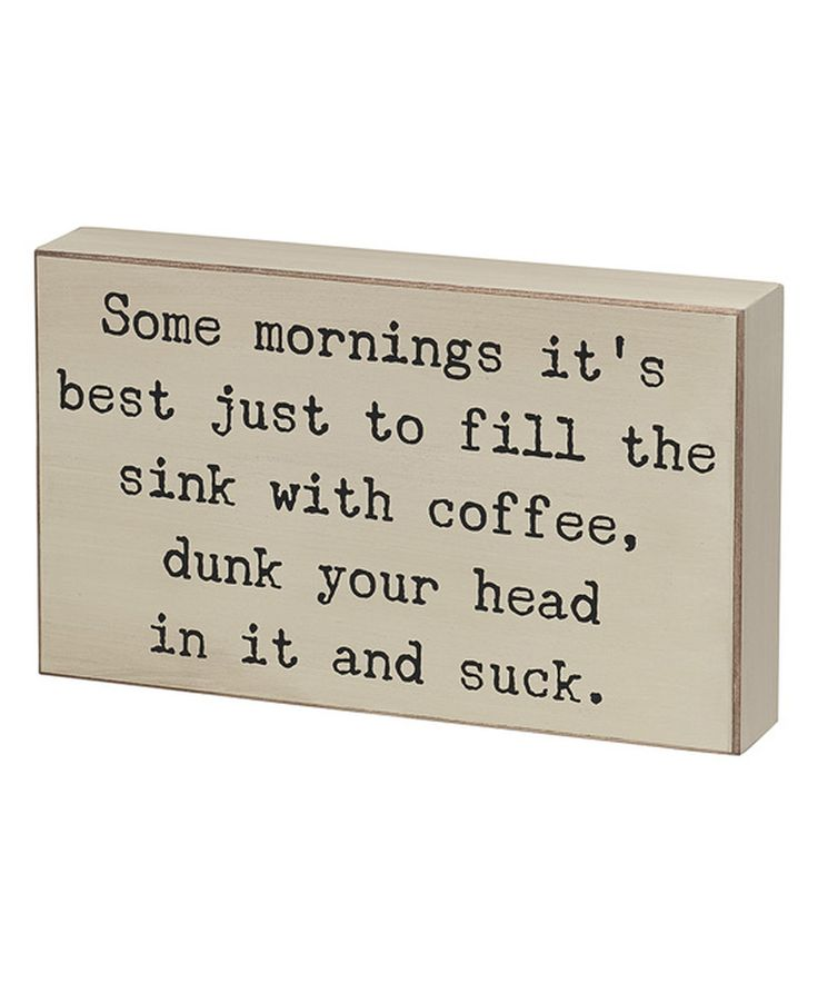 Look what I found on #zulily! 'Some Mornings' Box Sign by Collins #zulilyfinds