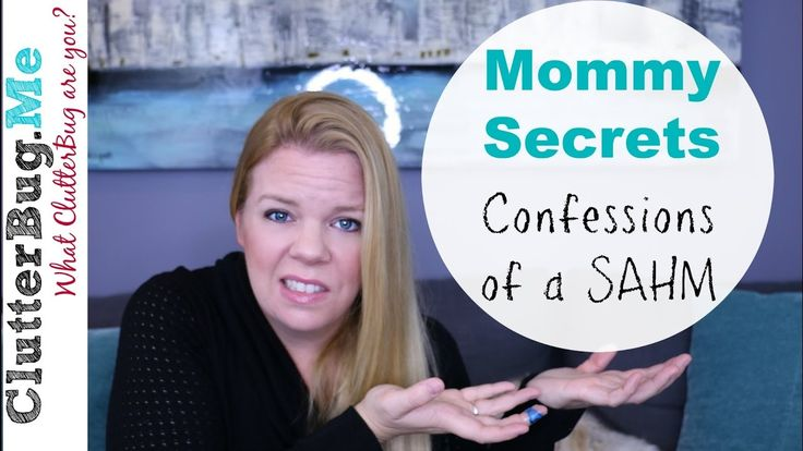 Mommy Secrets: Confessions of a Stay At Home Mommy