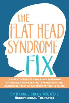 The Flat Head Syndrome Fix