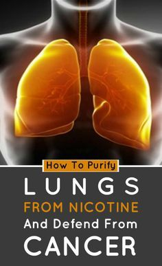 How To Purify Lungs From Nicotine And Defend From Cancer
