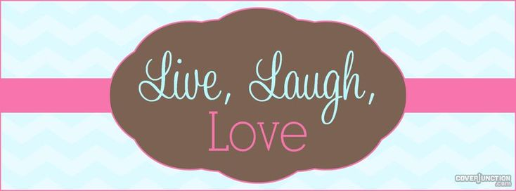 Live, Laugh, Love by Sissy Frissys Facebook Cover - CoverJunction