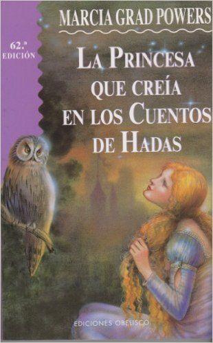 La princesa que creía en cuentos de hadas (NARRATIVA): Amazon.es: Marcia Grad: Libros