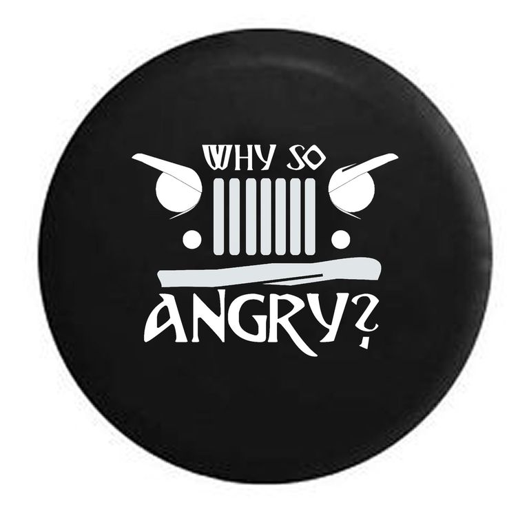"Angry Eyes Grill ""Why So Angry"" Jeep Camper Spare Tire Cover - White, Grey, Camo & Flag Options - H269 by TheCoverGuy on Etsy"
