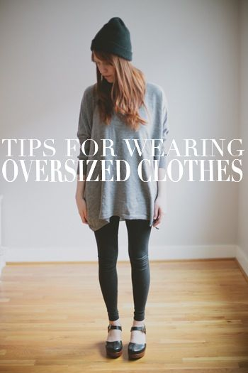 3 Tips For Wearing Oversized Clothes Without Looking Frumpy unless you're me and you know you are frumpy