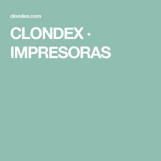 CLONDEX · IMPRESORAS