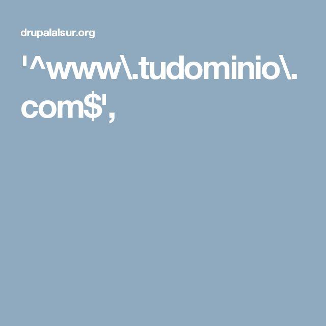 '^www\.tudominio\.com$',