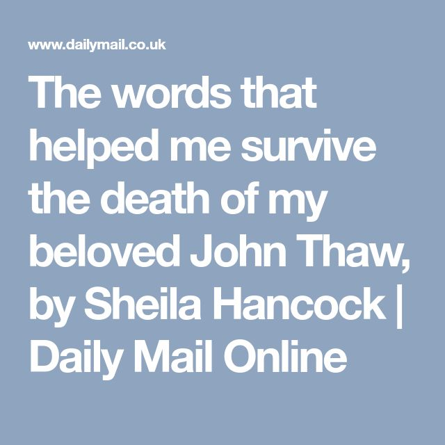 The words that helped me survive the death of my beloved John Thaw, by Sheila Hancock   Daily Mail Online