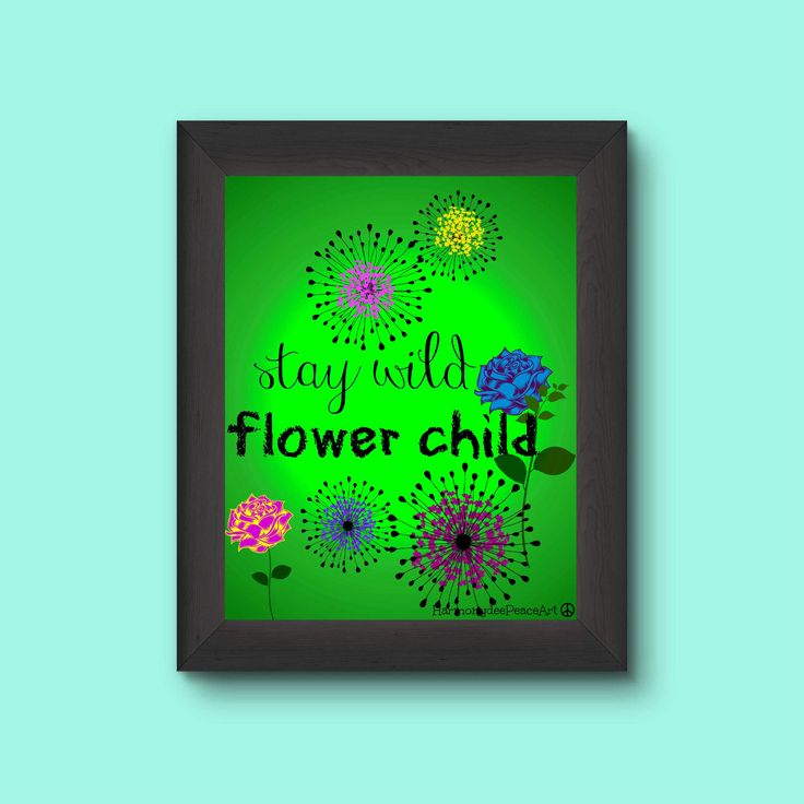 Printable Poster 8 x 10  STAY WILD FLOWERCHILD by HarmonydeePeaceArt on Etsy