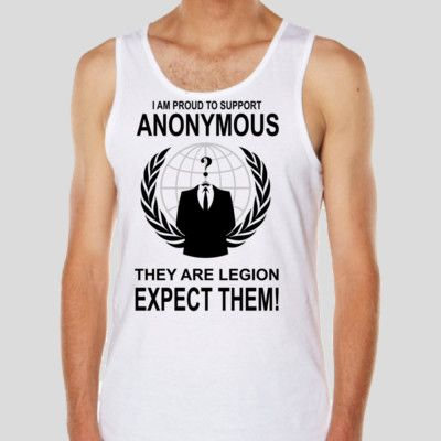 I am proud to support Anonymous. They are Legion. Expect Them. Get it at http://novelprints.com/shop?ctype=0&c=1116047 #tshirt #anon #anonymous #apparel