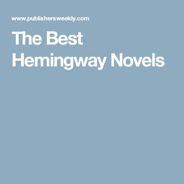 The Best Hemingway Novels