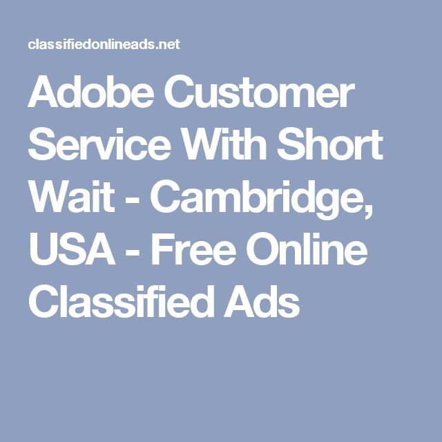 Adobe Customer Service With Short Wait - Cambridge, USA - Free Online Classified Ads