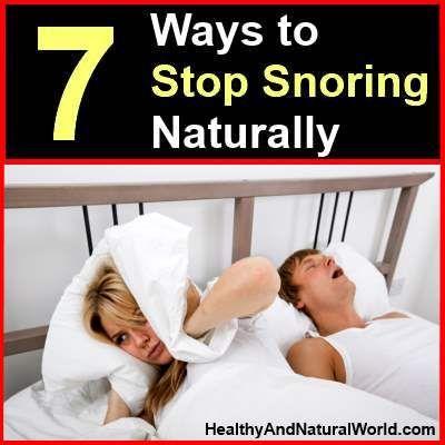 7 Ways to Stop Snoring Naturally | Health & Natural Remedies | Pinterest | Snoring remedies, Snoring and Remedies