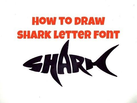 How To Draw Shark Letter Font                                                                                           More