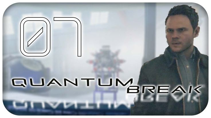 Quantum Break #01 - Die Zeitmaschine