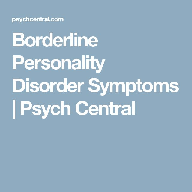 Borderline Personality Disorder Symptoms | Psych Central
