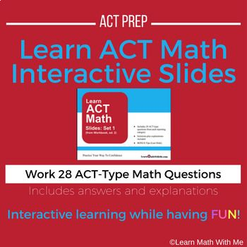 """This is set of Google Interactive Slides based on my Learn ACT Math eWorkbook, 2nd edition.  This slide set contains 28 ACT-type math questions that are also found in the referenced e-workbook.  For each question, there are 5 """"bubble answer"""" options to choose from."""