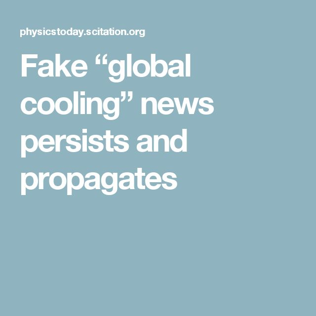 "Fake ""global cooling"" news persists and propagates"