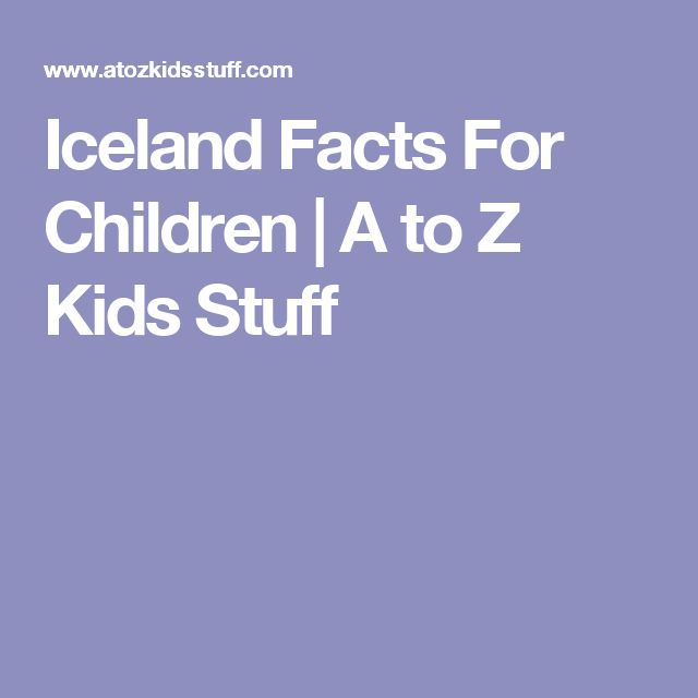 Iceland Facts For Children | A to Z Kids Stuff