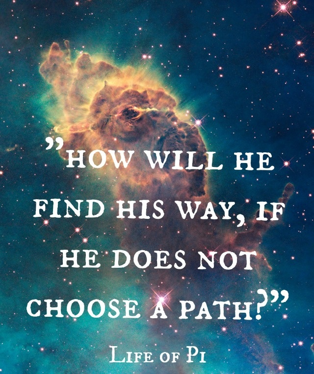 How will he find his way, if he does not choose a path