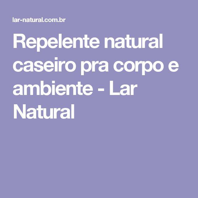 Repelente natural caseiro pra corpo e ambiente - Lar Natural