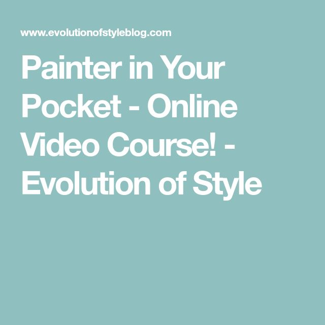 Painter in Your Pocket - Online Video Course! - Evolution of Style