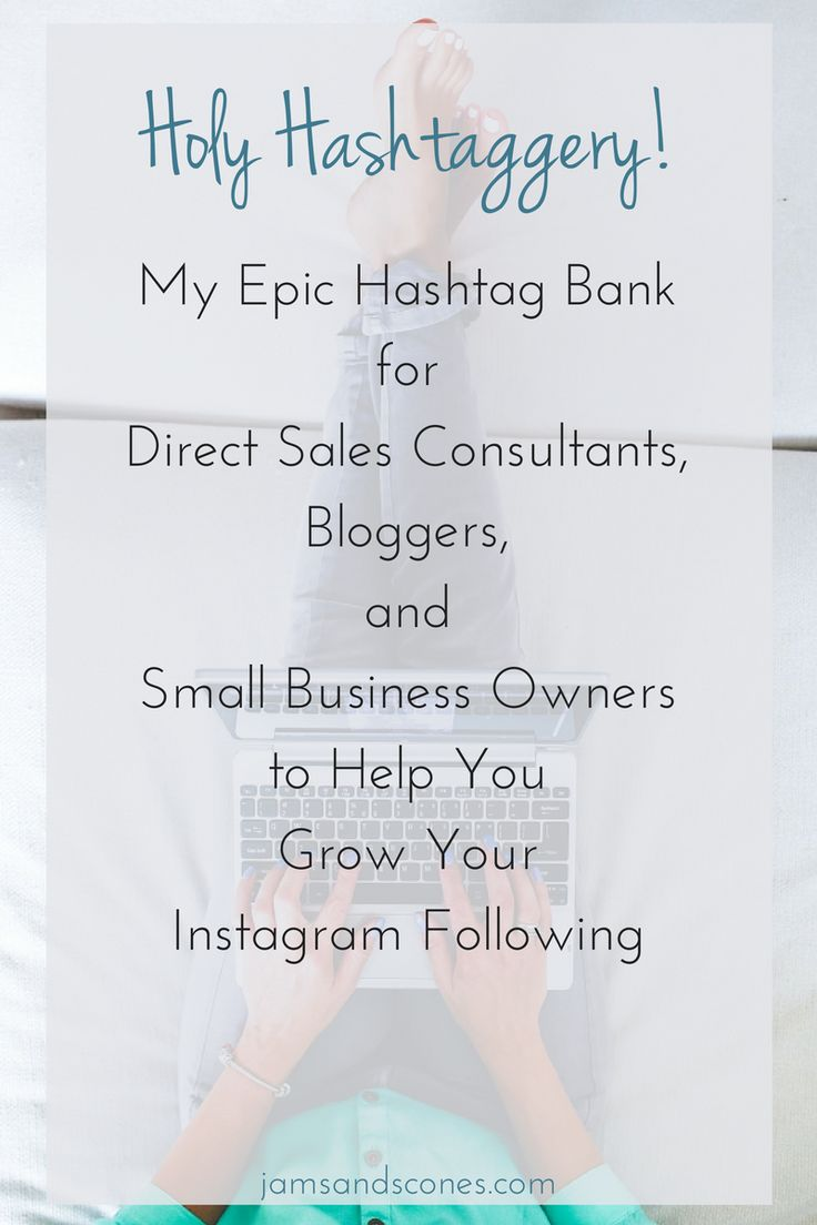 Best Instagram hashtags for direct sales, small business and bloggers.