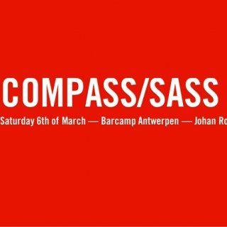 COMPASS/SASS Saturday 6th of March — Barcamp Antwerpen — Johan Ronsse   Hi! I'm Johan.   I work at Netlash, a web agency  4. I also run a tiny webdesign. http://slidehot.com/resources/compass-sass.23318/