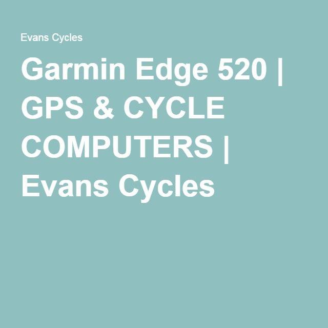 Garmin Edge 520 | GPS & CYCLE COMPUTERS | Evans Cycles