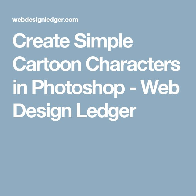 Create Simple Cartoon Characters in Photoshop - Web Design Ledger