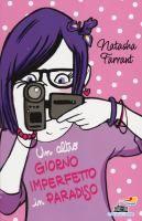 Un altro giorno imperfetto in paradiso / Natasha Farrant ; traduzione di Francesca Capelli ; illustrazioni di Clara Battello
