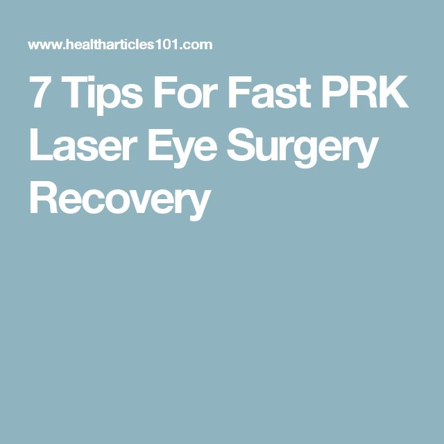 7 Tips For Fast PRK Laser Eye Surgery Recovery