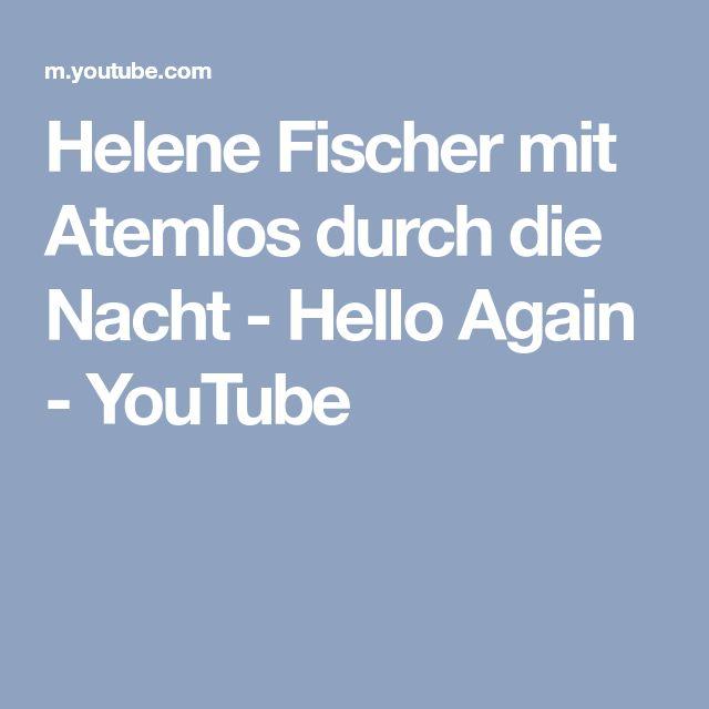 Helene Fischer mit Atemlos durch die Nacht - Hello Again - YouTube