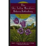 The botanical mystery takes place in California.  The main character is Claire Sharples.