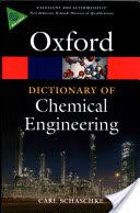 A Dictionary of Chemical Engineering / Carl Schaschke