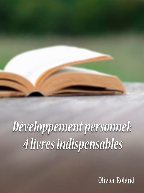 Développement personnel : 4 livres indispensables. #developpement_personnel : http://www.des-livres-pour-changer-de-vie.fr/developpement-personnel/ ;)