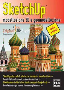 SKETCHUP. MODELLAZIONE 3D E GEOMODELLAZIONE download PDF gratis italiano