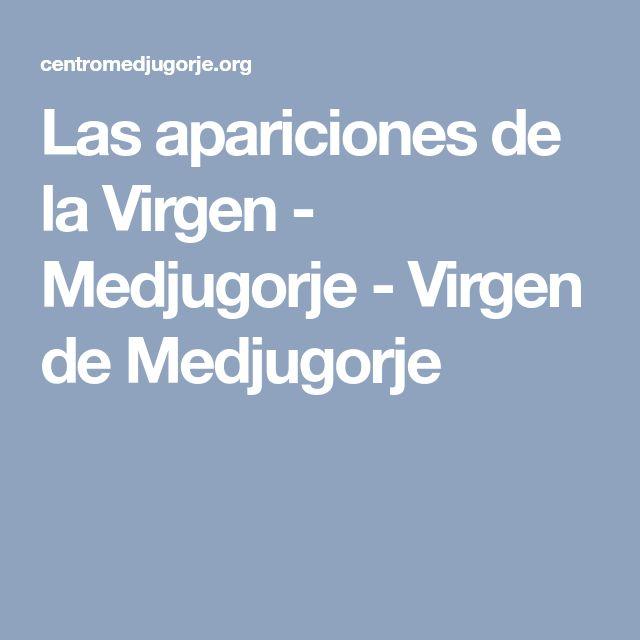 Las apariciones de la Virgen - Medjugorje - Virgen de Medjugorje