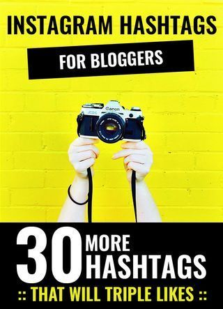 30 More Instagram Hashtags for Bloggers That Will Triple Likes