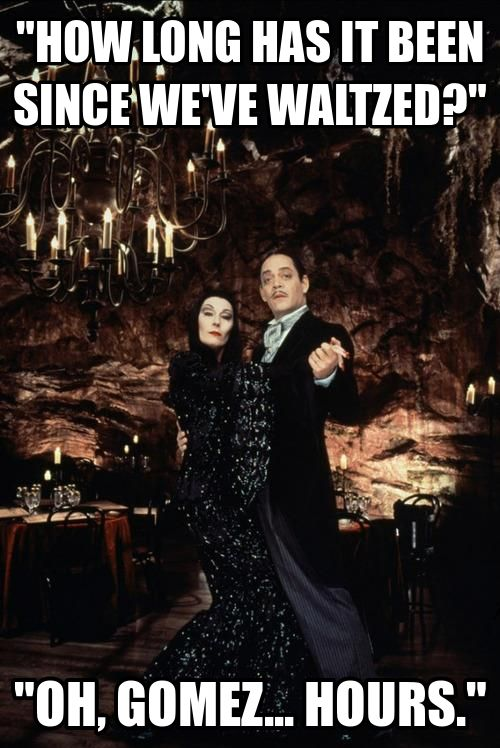 Image result for addams family quotes gomez to morticia