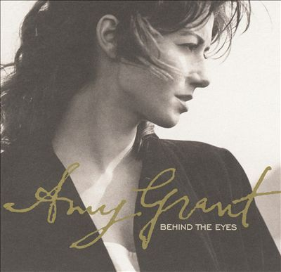 Behind the Eyes   Amy Grant   CD 1709   http://catalog.wrlc.org/cgi-bin/Pwebrecon.cgi?BBID=2985426