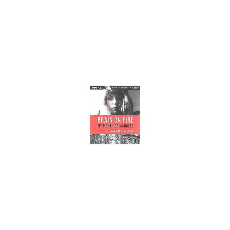 Brain on Fire : My Month of Madness (Unabridged) (MP3-CD) (Susannah Cahalan)