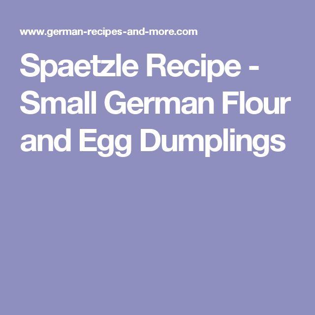 Spaetzle Recipe - Small German Flour and Egg Dumplings