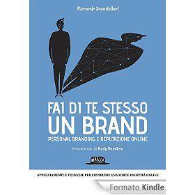Fai di te stesso un brand - @skande ..la mia passione per i #social mi ha fatto approdare, tra gli altri, a questo libro, che in verità devo ancora leggere ma che lo farò presto per la mia tesi sull'argomento!