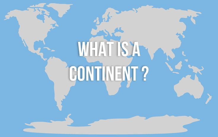 We reveal the definition of a continent along with maps that show you how the different definitions around the world change the number of continents! #continent #definition