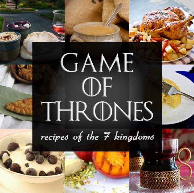 Game of Thrones: Recipes of the 7 Kingdoms...because one day I will have a GoT themed party!!